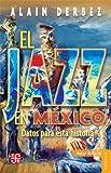 El Jazz En Mexico Datos Para Esta Historia