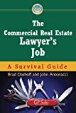 The Commercial Real Estate Lawyer's Job, John Antonacci and Brad Dashoff, 1604424818