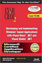 MCAD Developing and Implementing Windows-based Applications with Microsoft Visual Basic(R) .NET and Microsoft Visual Studio(R) .NET Exam Cram 2 (Exam Cram 70-306) Paperback