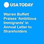 Warren Buffett Praises 'Ambitious Immigrants' in Annual Letter to Shareholders | Doug Stanglin