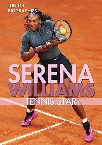 Serena Williams: Tennis Star (Junior Biographies)