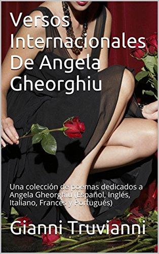 Descargar Libro Versos Internacionales De Angela Gheorghiu: Una Colección De Poemas Dedicados A Angela Gheorghiu Gianni Truvianni