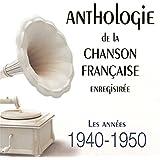 Anthologie Chanson Française Enregistrée : Les Années 1940-1950