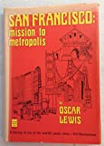 img - for San Francisco; Mission to Metropolis book / textbook / text book