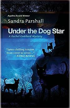 Under the Dog Star (Rachel Goddard Mysteries Book 4) by [Parshall, Sandra]