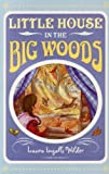Little House in the Big Woods by Wilder, Laura Ingalls (2009) Paperback
