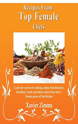 Recipes Top Female Chefs Delicious ebook product image