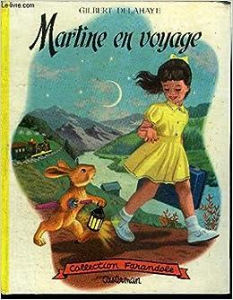 Martine En Voyage Gilbert Delahaye Casterman Amazon Com
