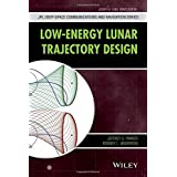 Low-Energy Lunar Trajectory Design (JPL Deep-Space Communications and Navigation Series)