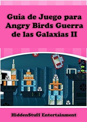 Guía De Juego Para Angry Birds Guerra De Las Galaxias Ii (Spanish Edition) by