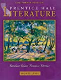 Literature : Timeless Voices, Timeless Themes, Bronze, California Edition, Kinsella, Kate and Prentice-Hall, Inc. Staff, 0130548030