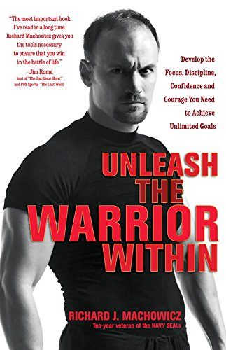 Unleash the warrior within develop the focus discipline unleash the warrior within develop the focus discipline confidence and courage you need to achieve unlimited goals richard j machowicz 9781569244975 fandeluxe Gallery