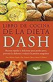 img - for Libro de Cocina de la Dieta DASH: Recetas Rapidas y deliciosas para perder peso, prevenir la diabetes y reducir la presion sanguinea book / textbook / text book