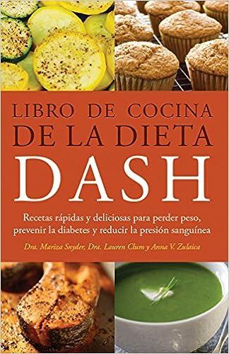Libro de Cocina de la Dieta DASH: Recetas Rapidas y deliciosas para perder peso, prevenir la diabetes y reducir la presion sanguinea: Amazon.es: Mariza ...