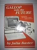 Gallop into the Future, Julia Baxter, 1878208055
