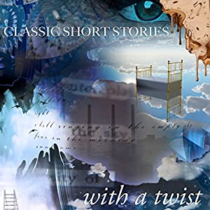 Classic Short Stories with a Twist Audiobook