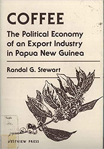 Coffee: The Political Economy Of An Export Industry In Papua ...