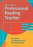 Becoming a Professional Reading Teacher, R. Malatesha Joshi and Diana Quatroche, 1557668299