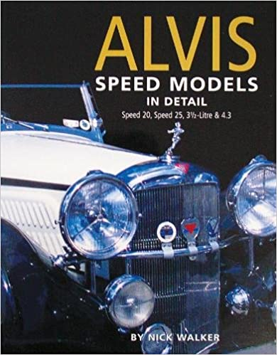 Alvis Speed Models In Detail: Speed 20, Speed 25, 3.5 Litre and 4.3 ...