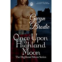 Once Upon a Highland Moon: A Scottish Historical Romance (The Highland Moon Series Book 2)