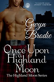 Once Upon a Highland Moon (The Highland Moon Series Book 2) by [Brodie, Gwyn]