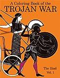 A Coloring Book of the Trojan War: The Iliad Vol. 1