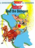 Asterix and the Banquet, René Goscinny and Albert Uderzo, 0752866087