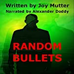 Random Bullets | Joy Mutter
