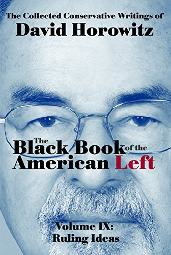 The Black Book of the American Left Volume 9: Ruling Ideas
