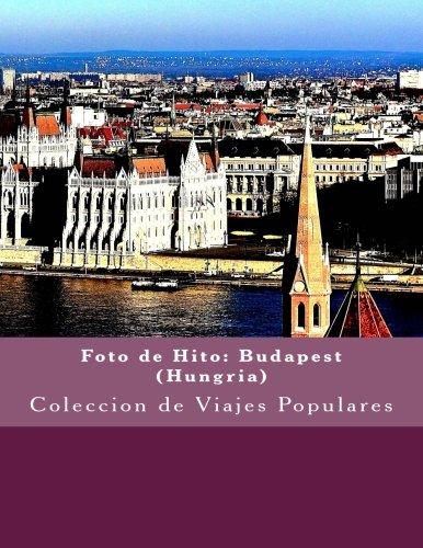 Foto de Hito: Budapest (Hungria): Coleccion de Viajes Populares (Spanish Edition)