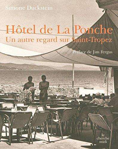Hôtel de La Ponche : Un autre regard sur Saint-Tropez