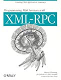 Programming Web Services with XML-RPC (O'Reilly Internet Series), Simon St. Laurent, Edd Dumbill, Joe Johnston, 0596001193