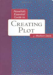 Novelists Essential Guide to Creating Plot (Novelists Essentials)