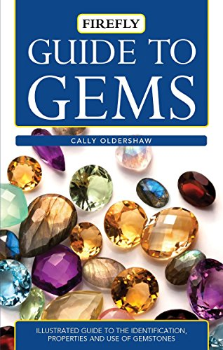 Guide to Gems: Illustrated Guide to the Identification, Properties and Use of Gemstones (Firefly Pocket series)