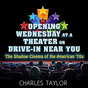 Opening Wednesday at a Theater or Drive-In Near You Audiobook