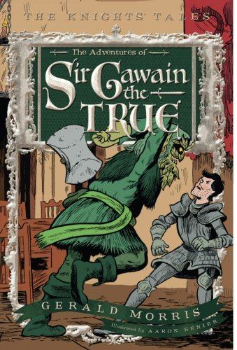 The Adventures of Sir Gawain the True (The Knights' Tales Series)