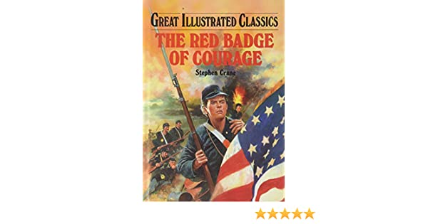 The Red Badge of Courage Great Illustrated Classics