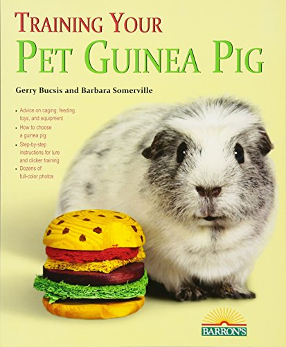 Training Your Guinea Pig (Training Your Pet Series) ()
