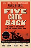 img - for Five Came Back: A Story of Hollywood and the Second World War book / textbook / text book