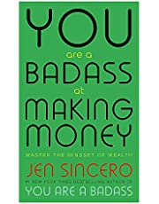 You Are a Badass at Making Money: Master the Mindset of Wealth: Learn how to save your money with one of the world's most exciting self help authors