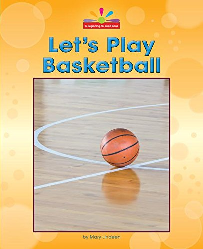 Let's Play Basketball (Beginning-to-read)
