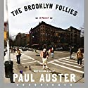 The Brooklyn Follies Hörbuch von Paul Auster Gesprochen von: Paul Auster