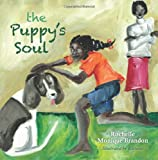 The Puppy's Soul, Rochelle Brandon, 148010048X