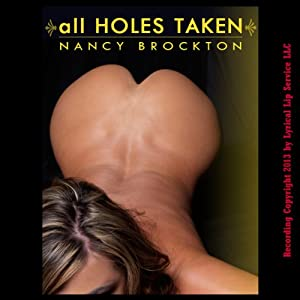 All Holes Taken: A MILF Gangbang Erotica Story Audiobook