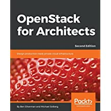 OpenStack for Architects: Design production-ready private cloud infrastructure, 2nd Edition