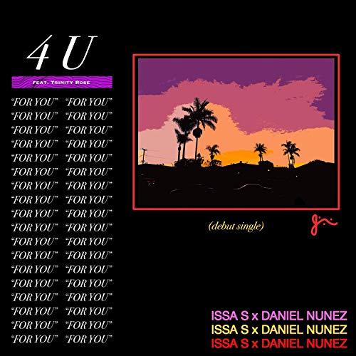 (4 U (feat. Daniel Nunez & Trinity Rose))