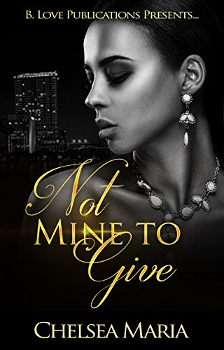 Not Mine to Give (Chaos of Love Book 2)