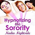 Hypnotizing the Sorority | Nadia Nightside