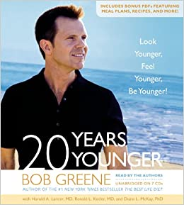 20 Years Younger Look Feel Be Bob Greene Harold A Lancer Ronald L Kotler Diane McKay 9781609419813 Amazon Books