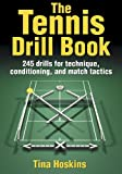 The Tennis Drill Book (The Drill Book)